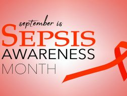 Sepsis Awareness Month: Signs, Symptoms and Diagnosis of Sepsis